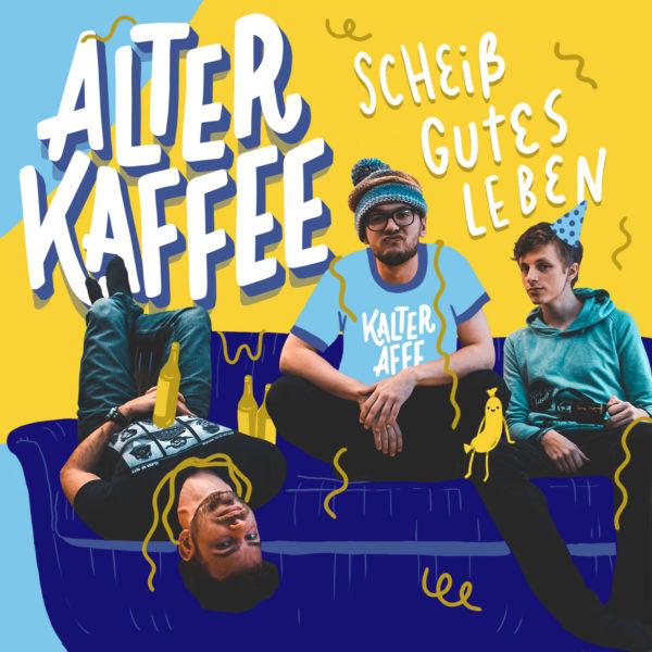 Alter Kaffee – Scheiß gutes Leben CD